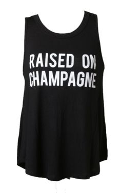 c1ccb27e67ae66 Raised on champagne ✨ ✨ ✨ This supersoft comfy alcohol-inspired tank top is  made