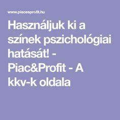 Használjuk ki a színek pszichológiai hatását! - Piac&Profit - A kkv-k oldala