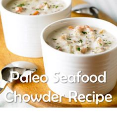 Seafood Chowder and many other paleo recipes