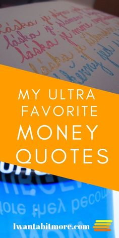 Quotes can inspire us, make us smile and open us to new ideas. And who doesn't need that when it comes to personal finance? Here are a few of the best money quotes that I've found on my travels.