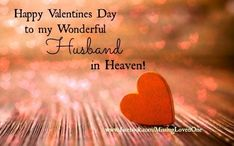 Happy Valentine's Day To My Husband In Heaven ........z❤️NSpiceC🌶🦋Sept2018~*💕
