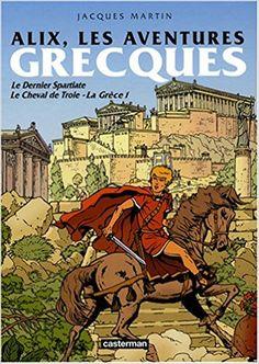 Amazon.fr - Alix : Les aventures grecques : Le Dernier Spartiate ; Le Cheval de Troie ; La Grèce 1 - Jacques Martin, Pierre de Broche - Livres