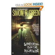 Simon Green's Nightside books...I love them! He's wading into some deep waters, halfway through this series, but stays entertaining and maintains a light touch. Fantasy in the pulp fiction vein.