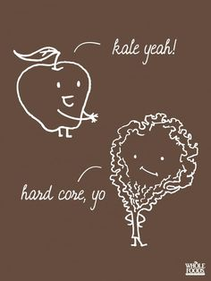 Kale, the yummy super food veggie! Kale packs more nutrition per bite than anything else you can eat! The first time I had Kale I was in. Funny Food Puns, Food Jokes, Food Humor, Funny Stuff, Funny Fruit, Veggie Jokes, Whole Food Recipes, Healthy Recipes, Fruit Recipes