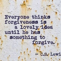 By C.S. Lewis <3  Forgiveness...