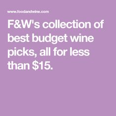F&W's collection of best budget wine picks, all for less than $15.