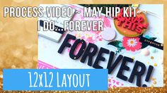 12x12 Process Video ~ May Hip Kit ~ I do...forever