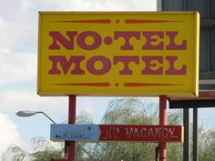 "A real motel in Tucson AZ in the red light district.  When quizzed about their name they say ""We don't have any telephones in the rooms."" I used to drive by it on my way to the symphony."