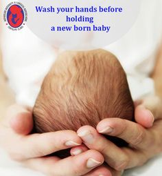#Wash your #hands before holding a new born #baby