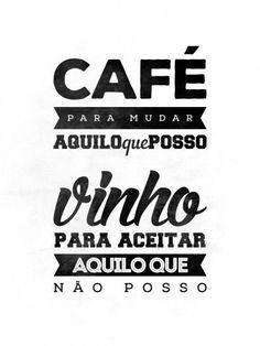 Café para mudar aquilo posso. Vinho para aceitar aquilo que não posso   Crie seu quadro com essa imagem! https://www.onthewall.com.br/frases-e-citacoes/cafe-e-vinho-3: