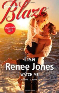 Watch Me (Harlequin Blaze) by Lisa Renee Jones, http://www.amazon.com/dp/0373797141/ref=cm_sw_r_pi_dp_Qozesb06C48T8