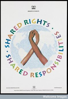 December 1st is World Aids Day. Poster - Shared Rights - Shared Responsibilities, an advertisement by the Kenya National AIDS/STD Control Programme, part of the Kenya Ministry of Health, 1997. For link to health awareness event information, go to www.healthaware.org