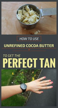 How To Use Unrefined Cocoa Butter To Get The Perfect Tan