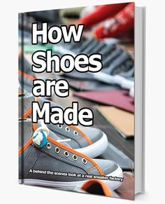 Shoe Dictionary - How Shoes are Made - The Sneaker Factory
