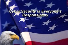 Cyber Security Is Everyones Responsibility