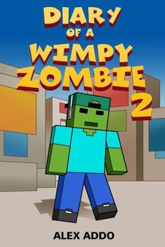 Diary Of A Wimpy Zombie 2: The Search For His Family (Zombie Diaries Volume 2)