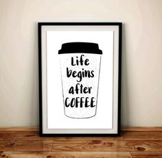 funny coffee saying, life begins, after coffee, 8x10 print, coffee quotes, printable quote, coffee paper cup, coffee poster, coffee download
