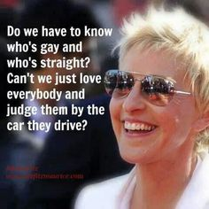 Ellen Degeneres Why do we have to know who is gay and who is straight