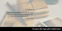 """#LunesdeAgradecimiento  """"Quien no siente agradecimiento por las cosas que tiene...""""    - @drcesarlozano"""