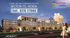Noida is one of the fastest growing cities in India. Despite of the fact that city has excellent infrastructure the property prices are very economical. Hence people are looking for affordable projects like Spectrum Metro Noida.www.spectrummetro.net
