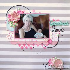 Grandmas love - Scrapbook.com