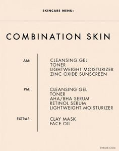 Skincare tips for a combination of both dry and oily skin.