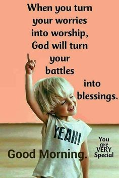 When you turn your worries into worship inspiring good morning blessings religious morning quotes Good Morning Quotes For Him, Good Morning Inspirational Quotes, Good Morning Messages, Good Morning Wishes, Good Morning Images, Morning Pics, Morning Thoughts, Morning Pictures, Morning Blessings