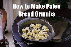 Paleo Bread Crumbs (Gluten Free, Dairy Free, Grain Free) http://paleomagazine.com/how-to-make-paleo-bread-crumbs/ #paleo #gf #glutenfree #recipe #diet