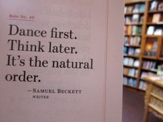 dance first, think later, am i right @Jennifer Leigh @Laura Calamai @Nicole Caruso ?