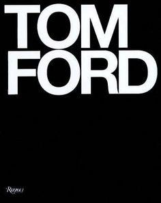 Tom Ford by Tom Ford; Anna Wintour; Graydon Carter; Bridget Foley (Hardcover): Booksamillion.com: Books