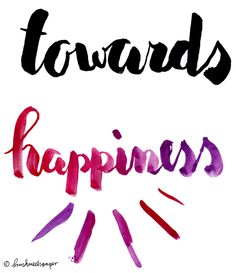 Towards happiness / brush lettering design created with watercolor and different shades of pink