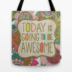 I want this! Today is going to be awesome Tote Bag