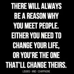 There will always be a reason why you meet people - Inspiration, Motivational Quotes, Daily Motivation, Daily Quotes, Success Quotes, Positive Thinking, Positive Mindset, Personal Growth, Personal Development, Self Improvement, Think and Grow Rich, Napoleon Hill,  Goals, Atlanta, Washington DC, Dallas, Houston, Miami, New York, Los Angeles