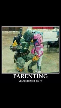 Star Wars Parenting.....  This is totally gonna be me!!!