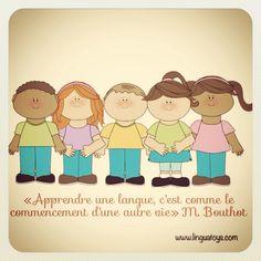 """""""Apprendre une langue, c'est comme le commencement d'une autre vie"""" M. Bouthot www.linguatoys.com #langues #languages #bilinguisme #bilingualism #citations #quotations"""