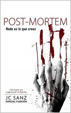"""UN LIBRO POR EL MUNDO: RESEÑA DEL LIBRO: """"Post-Mortem Nada es lo que cree..."""