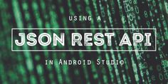 New tutorial: How to use a JSON REST API in Android studio.