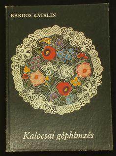 BOOK Kalocsa Embroidery Hungarian folk art ethnic textile lace pattern