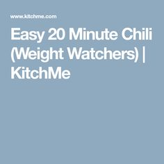 Easy 20 Minute Chili (Weight Watchers) | KitchMe