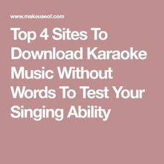 Top 4 Sites To Download Karaoke Music Without Words To Test Your Singing Ability