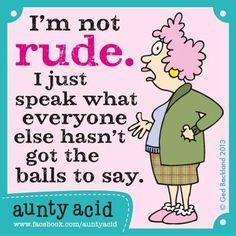 Aunty Acid lol