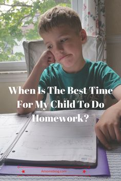 Homework stress. Figure out the best time to get it done for your home