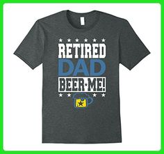 Mens RETIRED DAD BEER ME!  Funny Retired DAD T-Shirt Small Dark Heather - Food and drink shirts (*Amazon Partner-Link)