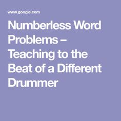 Numberless Word Problems – Teaching to the Beat of a Different Drummer
