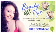 Beauty Tips  App - FREE DOWNLOAD Natural Beauty Tips App Very Useful for Men and Women. Plz Install & Give me ur Gud Rating & Comments.... http://noormediaapps.blogspot.in/2014/05/beauty-tips-women-and-men-beauty-tips.html