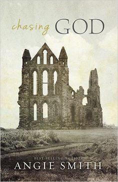 Chasing God: Angie Smith: 9781433676611: Amazon.com: Books