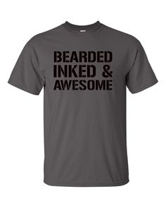 BEARDED INKED AWESOME BEARD MANLY MAN TATTOO BEARDS FUNNY FACIAL HAIR T-SHIRT