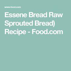 Essene Bread Raw Sprouted Bread) Recipe - Food.com