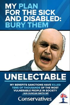 Anti-Tory Propaganda | Projects | Darren Cullen Iain Duncan Smith, Teresa May, Tube Train, Conservative Memes, Scum Of The Earth, Tory Party, Brave New World, Political Party, Right Wing