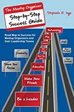 Meetup Organizer Step-by-Step Success Guide: Road Map to Success for Meetup Organizers and Their Leadership Teams Paperback – October 2013 by Stephanie E Inge Leadership Goals, Letter Writing Template, Html Tutorial, Icebreaker Activities, Confidence Building, Make New Friends, Meeting New People, Helping Others, The Book